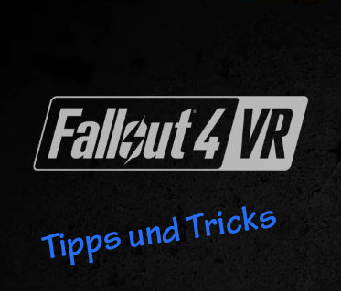 Fallout 4 Virtual Reality (VR) – Tipps und Tricks